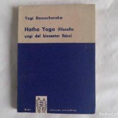 Libros de segunda mano: LIBRERIA GHOTICA. YOGI RAMACHARAKA. HATHA YOGA.FILOSOFIA YOGI DEL BIENESTAR FÍSICO.KIER 1961.. Lote 255452265