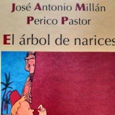 Libros de segunda mano: EL ARBOL DE NARICES PERICO PASTOR JOSE ANTONIO MILLAN CIRCULO DE LECTORES 2001 TAPAS DURAS. Lote 255469465