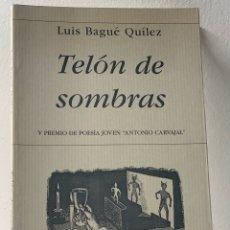 Livres d'occasion: TELÓN DE SOMBRAS ···· LUIS BAGUÉ QUÍLEZ.. Lote 255478455
