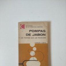 Libros de segunda mano: POMPAS DE JABON Y LAS FUERZAS QUE LAS PRODUCEN, CHARLES BOYS, EDITORIAL UNIVERSITARIA BUENOS AIRES,. Lote 255551000