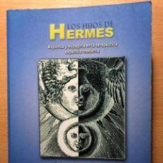 Libros de segunda mano: LOS HIJOS DE HERMES. ALQUIMIA Y ESPAGIRIA EN LA TERAPÉUTICA ESPAÑOLA MODERNA. F.J.PUERTO. Lote 255593900