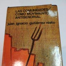 Libros de segunda mano: JUAN IGNACIO GUITIÉRREZ NIETO LAS COMUNIDADES COMO MOVIMIENTO ANTISEÑORIAL SA3809. Lote 255961510