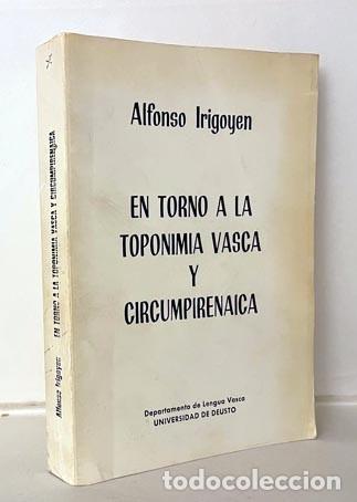 EN TORNO A LA TOPONIMIA VASCA Y CIRCUMPIRENAICA. (IRIGOYEN... UNIV DEUSTO. 1ª ED) (Libros de Segunda Mano - Historia - Otros)
