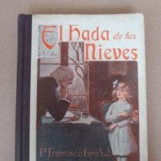 Libros de segunda mano: EL HADA DE LAS NIEVES. R P FRANCISCO FINN. NARRACIONES ESCOLARES. EDITORIAL LIBRERÍA RELIGIOSA LIBRO. Lote 256003955