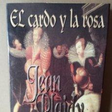 Libros de segunda mano: EL CARDO Y LA ROSA - JEAN PLAIDY. Lote 256023605
