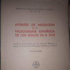 Libros de segunda mano: APUNTES DE INICIACIÓN A LA PALEOGRAFÍA ESPAÑOLA DE LOS SIGLOS XII A XVII. Lote 256033250