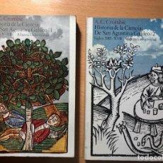 Libri di seconda mano: HISTORIA DE LA CIENCIA. DE SAN AGUSTÍN A GALILEO. A.C. CROMBIE. 2 VOLÚMENES ALIANZA EDITORIAL.. Lote 256058890