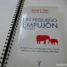 Libros de segunda mano: UN PEQUEÑO EMPUJÓN (NUDGE). RICHARD H. THALER. CASS R. SUNSTEIN. TAURUS. PENSAMIENTO. AÑO 2009. RÚST. Lote 256140750