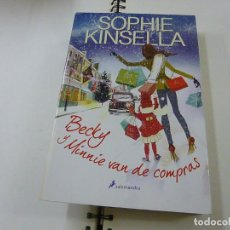 Libri di seconda mano: SOPHIE KINSELLA. BECKY Y MINNIE VAN DE COMPRAS. BARCELONA, 2011.-N 13. Lote 256155970