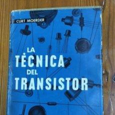 Libros de segunda mano: LA TÉCNICA DEL TRANSISTOR. Lote 257288470