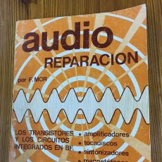 Libros de segunda mano: AUDIO REPARACIÓN - F. MOR. Lote 257290485