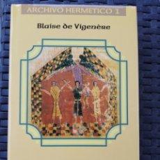 Libri di seconda mano: ALQUIMIA.TRATADO DEL FUEGO Y DE LA SAL , BLAISE DE VIGENERE. Lote 257308190