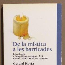 Libros de segunda mano: DE LA MÍSTICA A LES BARRICADES. ESPIRITISME CATALÀ DEL SEGLE XIX DINS EL CONTEXT OCULTISTA EUROPEU. Lote 257344935