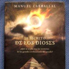 Libros de segunda mano: EL SECRETO DE LOS DIOSES-MANUEL CARBALLAL -EDITORIAL MARTINEZ ROCA. Lote 257348570