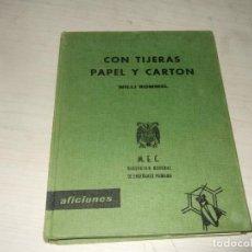 Libros de segunda mano: LIBRO CON TIJERAS PAPEL Y CARTON - WILLI ROMMEL - AÑOS 60 - EDICIONES SANTILLANA. Lote 257356245