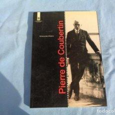 Libros de segunda mano: PIERRE DE COUBERTEIN EL HUMANÍSTA OLÍMPICO, CONRADO DURÁNTEZ. Lote 257376800