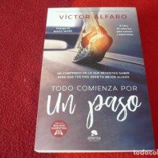 Libros de segunda mano: TODO COMIENZA POR UN PASO ( VICTOR ALFARO ) LIBRO DE CABECERA PARA RUNNERS Y DEPORTISTAS. Lote 257377185