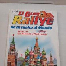 Libros de segunda mano: 23847 - EL GRAN RALLYE DA LA VUELTA AL MUNDO - ETAPA 10 - DE HELSINKI A VLADIVOSTOK. Lote 257395480