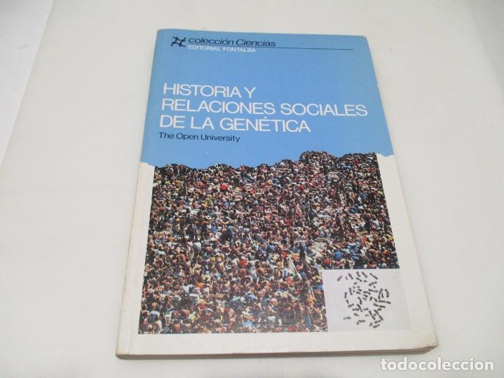 STEVEN ROSE HOSTORIA Y RELACIONES SOCIALES DE LA GENÉTICA W6623 (Libros de Segunda Mano - Ciencias, Manuales y Oficios - Otros)
