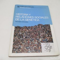 Libros de segunda mano: STEVEN ROSE HOSTORIA Y RELACIONES SOCIALES DE LA GENÉTICA W6623. Lote 257398975