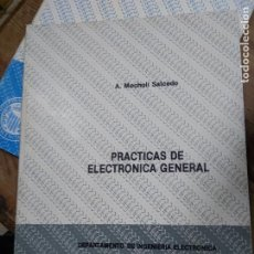 Libros de segunda mano: PRÁCTICAS DE ELECTRÓNICA GENERAL, A. MOCHOLÍ SALCEDO. BA-462. Lote 257475585