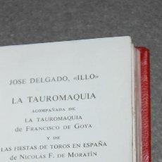 Libros de segunda mano: LA TAUROMAQUIA.JOSÉ DELGADO ILLO. CRISOL. ED. AGUILAR. LA TAUROMAQUIA DE GOYA 1971.. Lote 257551935