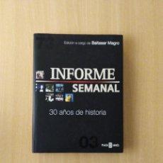 Libros de segunda mano: INFORME SEMANAL. 30 AÑOS DE HISTORIA. EDICIÓN DE BALTASAR MAGRO. Lote 257559305