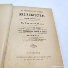 Libros de segunda mano: EL PRESTIDIGITADOR ÓPTIMUS Ó MAGIA ESPECTRAL. SECRETOS DE CIENCIAS OCULTAS. CIRCA 1900.. Lote 257608715