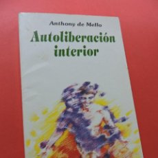 Libros de segunda mano: AUTOLIBERACIÓN INTERIOR. DE MELLO, ANTHONY. EDITORIAL LUMEN BUENOS AIRES 1993. Lote 257630830
