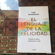 Libros de segunda mano: EL LENGUAJE DE LA FELICIDAD. LUIS CASTELLANOS. PAIDÓS. FIRMADO Y DEDICADO AUTOR. Lote 257659715
