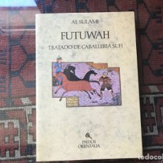 Libros de segunda mano: TRATADO DE CABALLERÍA SUFÍ. FUTUWAH. AL SULAMI. MUY BUSCADO. DIFÍCIL. Lote 257660645