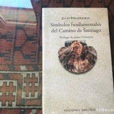 Libros de segunda mano: SÍMBOLOS FUNDAMENTALES DEL CAMINO DE SANTIAGO. JULIO PERADEJORDI. OBELISCO. MUY DIFÍCIL. Lote 257661010