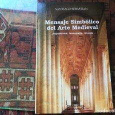 Libros de segunda mano: MENSAJE SIMBÓLICO DEL ARTE MEDIEVAL. SANTIAGO SEBASTIÁN. EDICIONES ENCUENTRO. MUY DIFÍCIL. Lote 257661175