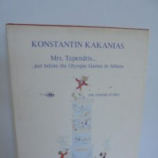 Libros de segunda mano: KONSTANTIN KAKANIAS. MRS. TEPENDRIS... JUST BEFRE THE OLYMPIC GAMES IN ATHENS. 2004. Lote 257662270