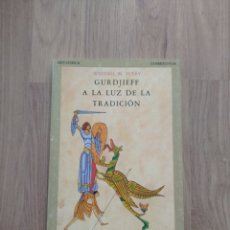 Libros de segunda mano: GURDJIEFF. A LA LUZ DE LA TRADUCCIÓN. WHITALL N. PERRY.. Lote 257666395