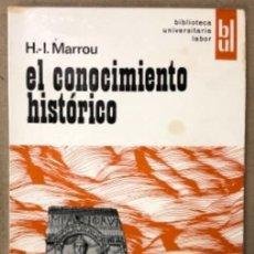 Libros de segunda mano: EL CONOCIMIENTO HISTÓRICO. H.-I. MARROU: BIBLIOTECA UNIVERSITARIA LABOR 1968.. Lote 164865702