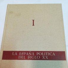Libros de segunda mano: LA ESPAÑA POLITICA DEL SIGLO XX 4 TOMOS SA3847. Lote 257773420