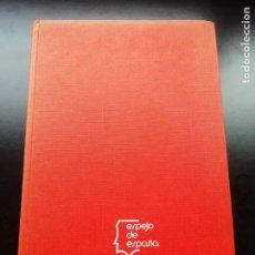 Libros de segunda mano: ESPEJO DE ESPAÑA. Lote 257826690