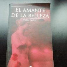 Libros de segunda mano: EL AMANTE DE LA BELLEZA. Lote 257827920