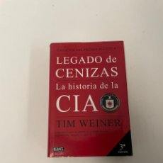 Libros de segunda mano: LEGADO DE LAS CENIZAS LA HISTORIA DE LA CIA. Lote 257829695