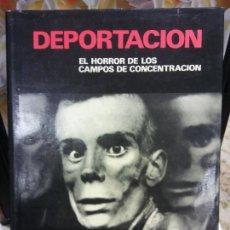 Livres d'occasion: DEPORTACIÓN. EL HORROR DE LOS CAMPOS DE CONCENTRACIÓN. EDITORIAL PETRONIO.. Lote 257878695