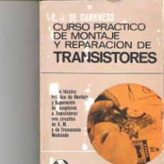 Livres d'occasion: 1 LIBRO AÑO 1967 CURSO PRACTICO DE MONTAJE Y REPARACION DE TRANSISTORES ( R.J DE DARKNESS. Lote 257964600
