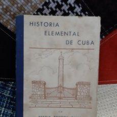 Libros de segunda mano: LIBRO HISTORIA ELEMENTAL DE CUBA (1.955). Lote 258001540