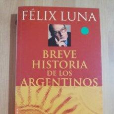 Libros de segunda mano: BREVE HISTORIA DE LOS ARGENTINOS (FÉLIX LUNA). Lote 258003250