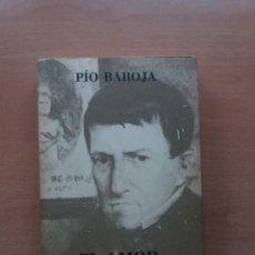 Libros de segunda mano: EL AMOR, EL DANDISMO Y LA INTRIGA. PÍO BAROJA. Lote 229807790
