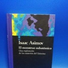 Livres d'occasion: EL MONSTRUO SUBATOMICO. ISAAC ASIMOV. BIBLIOTECA CIENTIFICA SALVAT. 1993. PAGS. 223.. Lote 258254165