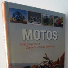 Libros de segunda mano: MOTOS OCIO Y AVENTURA DESDE LOS INICIOS HASTA HOY. Lote 258262610