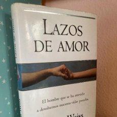 Livros em segunda mão: LAZOS DE AMOR - BRIAN WEISS - FORMATO GRANDE - TAPA DURA Y SOBRECUBIERTA. Lote 258315430