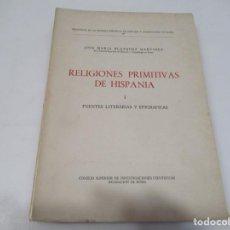 Libros de segunda mano: JOSÉ MARÍA BLAZQUEZ MARTÍNEZ RELIGIONES PRIMITIVAS DE ESPAÑA I W6751. Lote 258320555