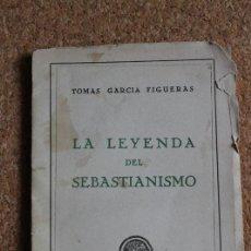 Libros de segunda mano: LA LEYENDA DEL SEBASTIANISMO. GARCÍA FIGUERAS (TOMÁS) MADRID, INSTITUTO DE ESTUDIOS POLÍTICOS, 1944. Lote 258547415